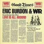 Eric Burdon & War, Love Is All Around