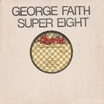 George Faith, Super Eight