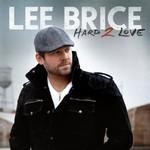 Lee Brice, Hard 2 Love mp3