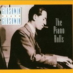 George Gershwin, Gershwin Plays Gershwin: The Piano Rolls