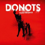 Donots, Wake The Dogs