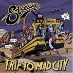 Stressor, Trip To Mad City