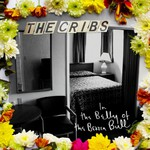 The Cribs, In The Belly Of The Brazen Bull