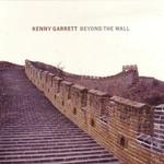 Kenny Garrett, Beyond The Wall