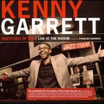 Kenny Garrett, Sketches of MD: Live at The Iridium feat. Pharoah Sanders