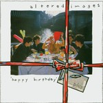 Altered Images, Happy Birthday