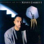 Kenny Garrett, Prisoner Of Love