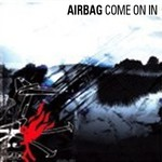 Airbag, Come On In mp3