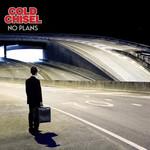 Cold Chisel, No Plans