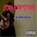 Jom Rapstar, My Journey Thru Life