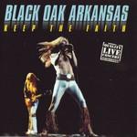 Black Oak Arkansas, Keep The Faith: Live