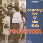 Country Joe and the Fish, Together