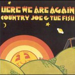 Country Joe and the Fish, Here We Are Again