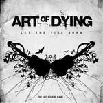 Art Of Dying, Let The Fire Burn