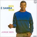 Jorge Ben, Ben E Samba Bom