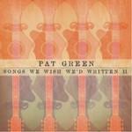 Pat Green, Songs We Wish We'd Written II