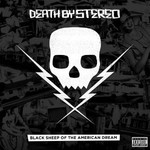 Death by Stereo, Black Sheep of the American Dream