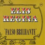 Elis Regina, Falso brilhante
