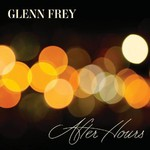Glenn Frey, After Hours