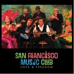 San Francisco Music Club, Love & Freedom