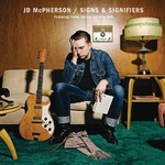 JD McPherson, Signs & Signifiers