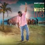 Gramps Morgan, Reggae Music Lives