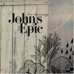 Johns Epic, New Beginnings