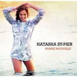 Natasha St-Pier, Bonne Nouvelle