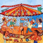 Various Artists, Putumayo Presents: Latin Playground mp3