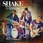 Shake, Quartet