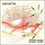 Steve Khan, Let's Call This mp3