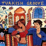Various Artists, Putumayo Presents: Turkish Groove mp3
