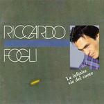 Riccardo Fogli, Le Infinite Vie Del Cuore