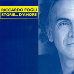 Riccardo Fogli, Storie...D'amore