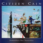 Citizen Cain, Somewhere But Yesterday