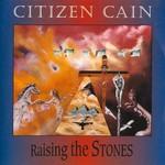 Citizen Cain, Raising the Stones