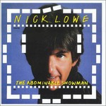 Nick Lowe, The Abominable Showman