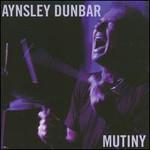 Aynsley Dunbar, Mutiny