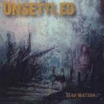 Dean Watson, Unsetlled