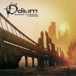 Odium, Burning The Bridges To Nowhere