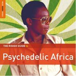 Various Artists, The Rough Guide: Psychedelic Africa mp3