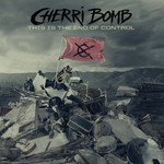 Cherri Bomb, This Is The End Of Control