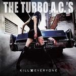 The Turbo A.C.'s, Kill Everyone