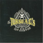 The Turbo A.C.'s, Live to Win