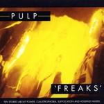 Pulp, Freaks