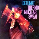 Defunkt, Thermonuclear Sweat