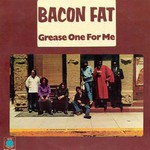 Bacon Fat, Grease One For Me