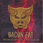 Bacon Fat, Reinventing the Mojo