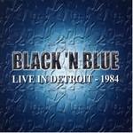 Black 'n Blue, Live in Detroit 1984