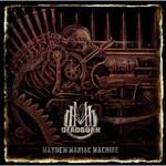 Deadborn, Mayhem Maniac Machine